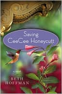 Saving CeeCee Honeycutt by Beth Hoffman: Book Cover