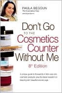 Don't Go to the Cosmetics Counter Without Me by Paula Begoun: Book Cover