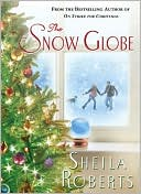 The Snow Globe by Sheila Roberts: Book Cover