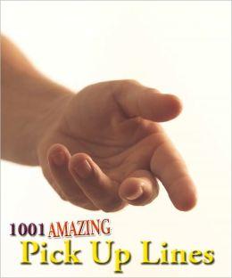 1001 Amazing Pick Up Lines By Robert Jenson
