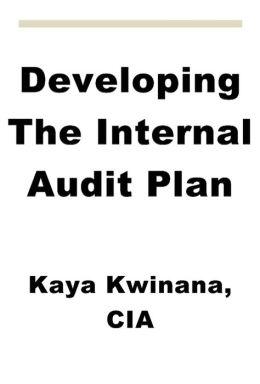 Developing The Internal Audit Plan by Kaya Kwinana