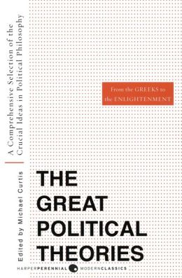Great Political Theories V.1: A Comprehensive Selection of