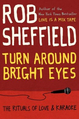 """Turn Around Bright Eyes"" by Rob Sheffield"
