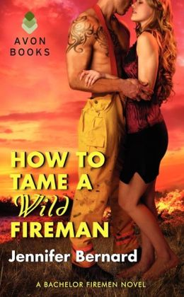 How to Tame a Wild Fireman: A Bachelor Firemen Novel