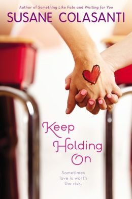 Keep Holding On by Susane Colasanti: review