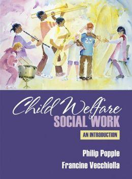Child Welfare Social Work  Edition 1 by Philip R Popple  9780205274901  Hardcover  Barnes