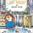 I Just Forgot (Little Critter Series)