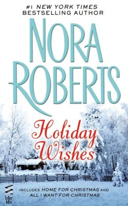 Holiday Wishes By Nora Roberts 9781101569719 NOOK Book