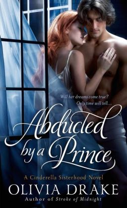 Abducted by a Prince (Cinderella Sisterhood Series #3)