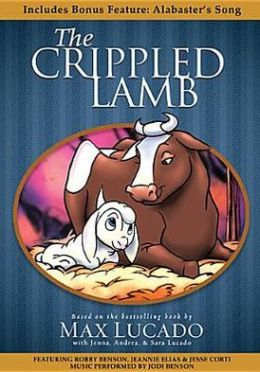 The Crippled Lamb By Max Lucado 9781400323623