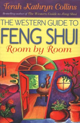 The Western Guide to Feng Shui: Room by Room by Terah