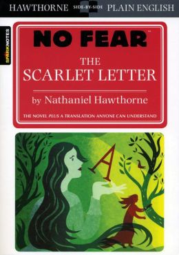 The Scarlet Letter  SparkNotes No Fear by Nathaniel
