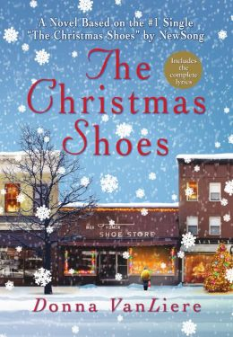 The Christmas Shoes By Donna VanLiere 9781429957489 NOOK Book EBook Barnes Amp Noble