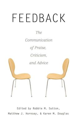 Feedback: The Communication of Praise, Criticism, and