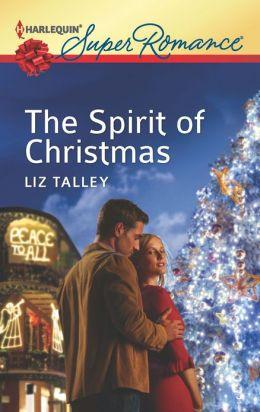 The Spirit Of Christmas Harlequin Super Romance Series