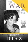 The War on Me: One Night the Enemy Manifested and She Showed Him Who's the Boss!