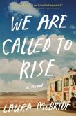 Book Cover Image. Title: We are Called to Rise, Author: Laura McBride
