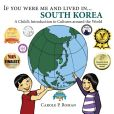 If you were me and lived in... South Korea...: A Child's Introduction to Cultures around the World