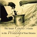 Smart couple s guide to the wedding of your dreams planning together
