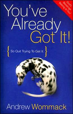 You've Already Got It by Andrew Wommack | 9781577948339 | Paperback | Barnes & Noble
