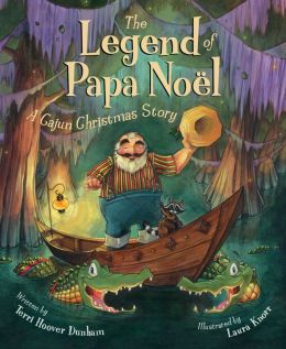 The Legend Of Papa Noel A Cajun Christmas Story By Terri