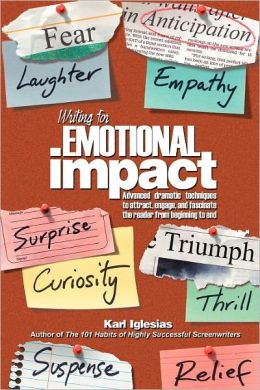 Writing for Emotional Impact: Advanced Dramatic Techniques to Attract, Engage and Fascinate the Reader from Beginning to End