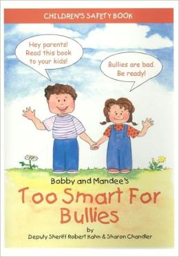 Bobby and Mandee's Too Smart for Bullies: Children's Safety Book