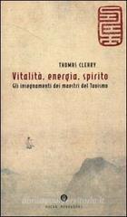 Vitalità, energia, spirito. Gli insegnamenti dei maestri del Taoismo
