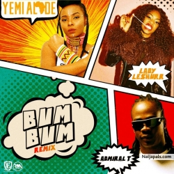 Bum Bum (Remix) Yemi Alade ft. Admiral T & Lady Leshurr