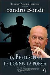 Io, Berlusconi, le donne, la poesia