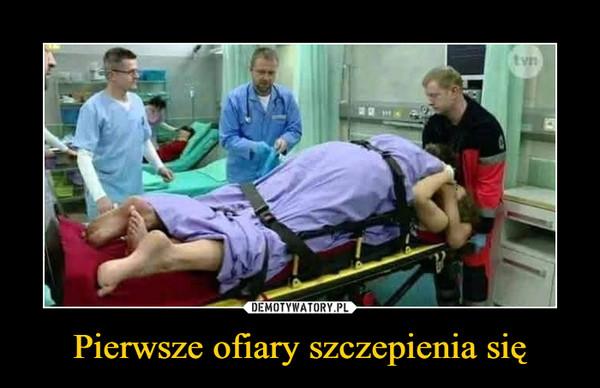 Pierwsze ofiary szczepienia się – Demotywatory.pl