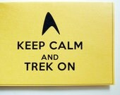 Keep Calm And Trek On - Bright Yellow Single Any Occassion Star Trek Greeting Card - Buttonlandia