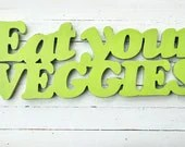 Eat your veggies wooden sign - botanicbotanic