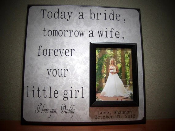 Custom Wedding Photo Frame, Today a Bride Tomorrow A Wife, Parent Thank You Gift, Father of the Bride, Dad, Daddy