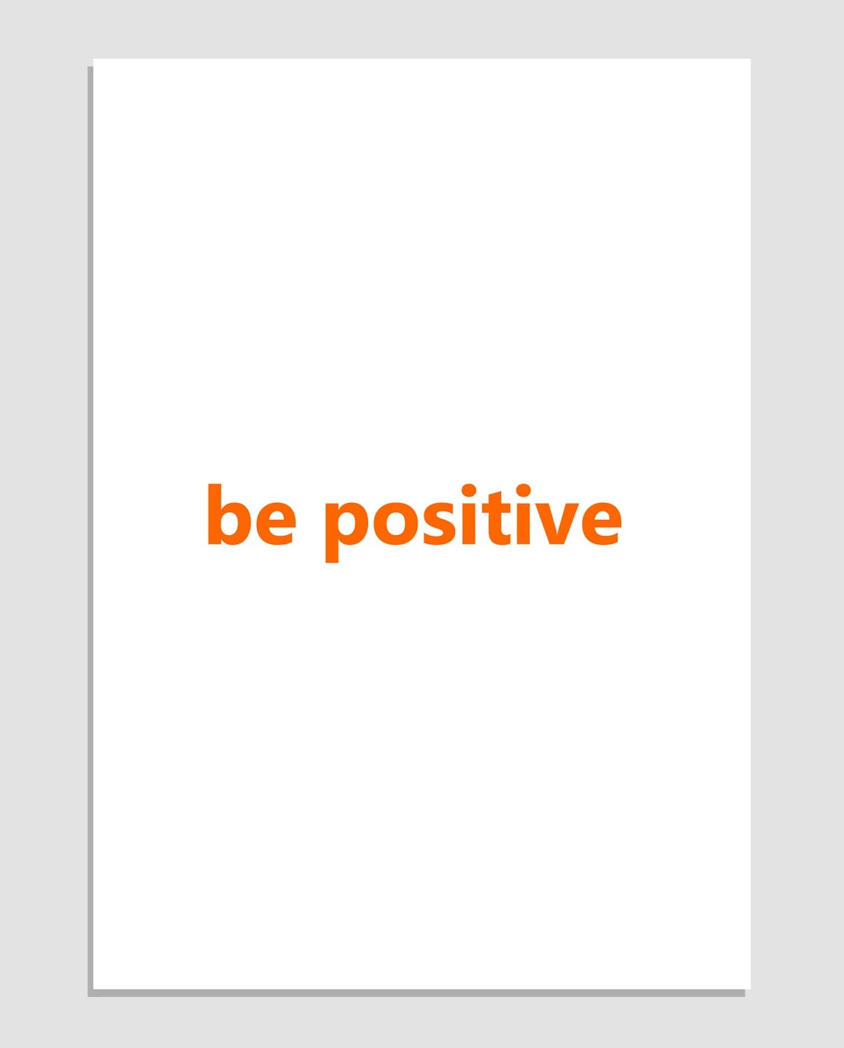Be Positive 8x10 inches Motivational Typography print - Orange- Wall art - Modern - MILKANDPAPER