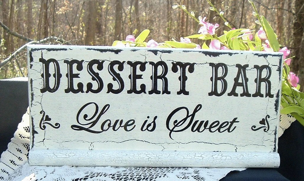 Dessert Bar Custom Wedding Sign Hand Painted Shabby Cottage Wood Sign 13 x 5 and 1/2