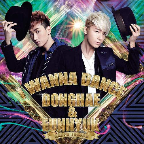 [Single] DONGHAE & EUNHYUK - I Wanna Dance [Japanese]