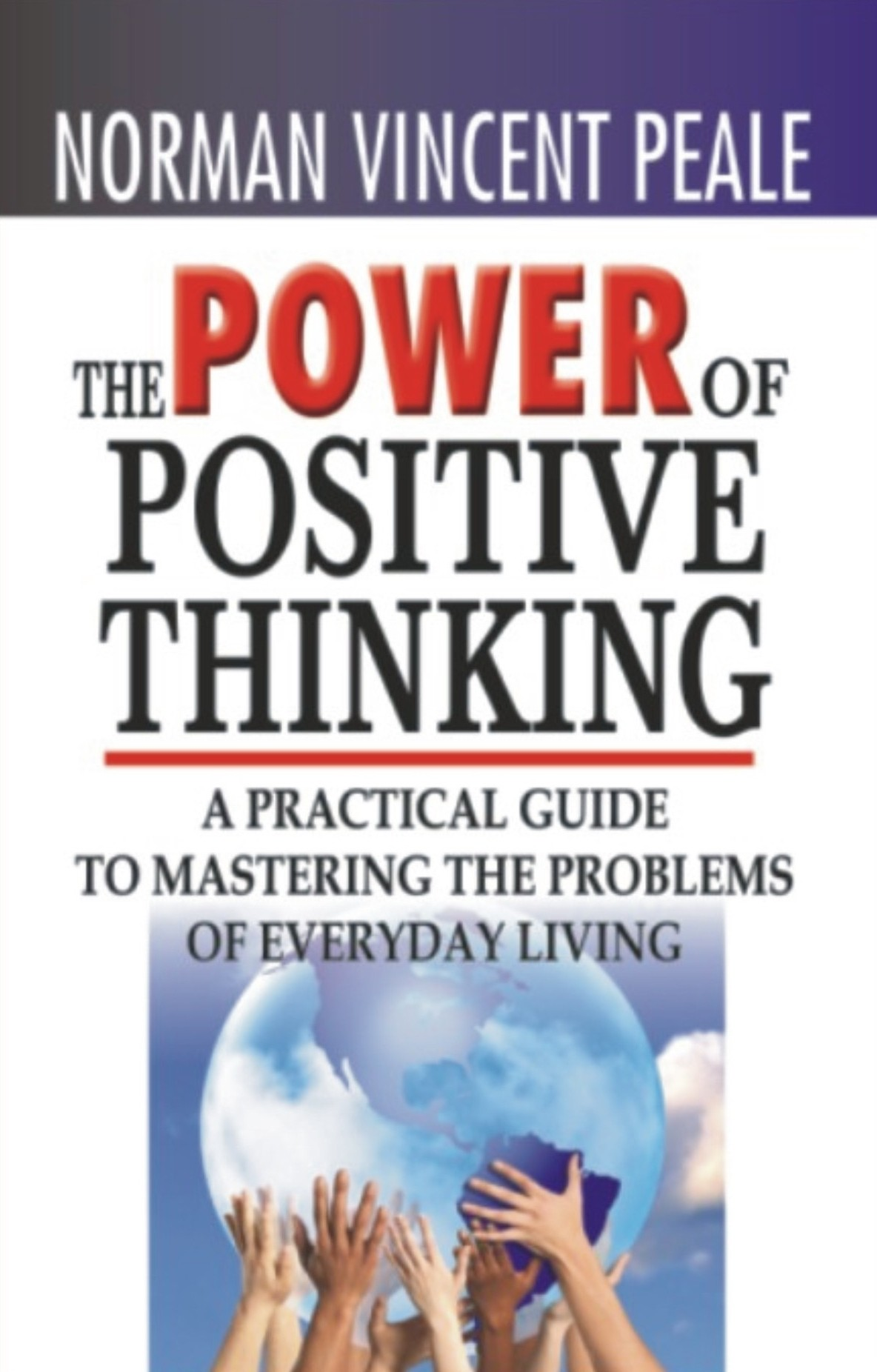 The Power Of Positive Thinking A Practical Guide To
