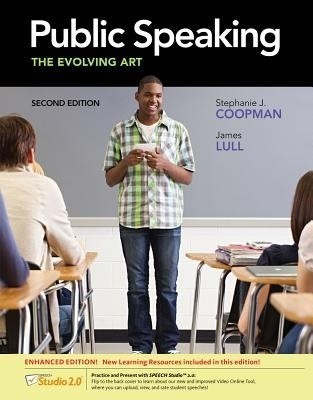 Buy Public Speaking: The Evolving Art, Enhanced (with Coursemate with Infotrac 1-Semester, Interactive Video Activities, Speechbuilder Expr: Book