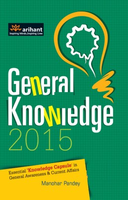 Buy General Knowledge 2015 : Essential Knowledge Capsule in General Awareness & Current Affairs 7th Edition: Book