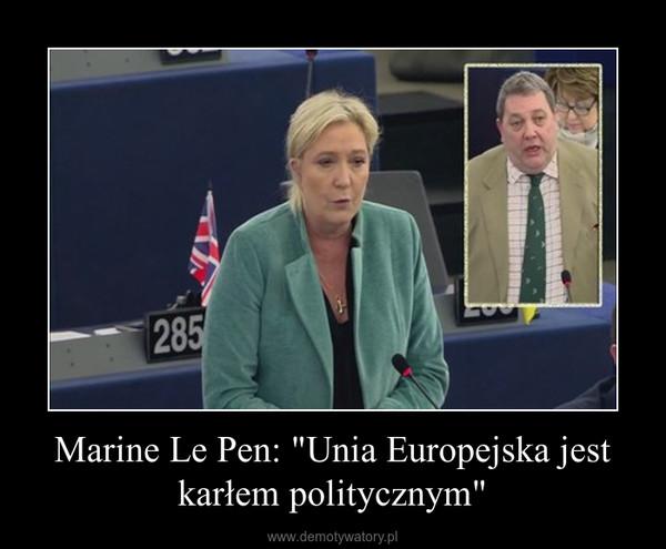 Znalezione obrazy dla zapytania Demotywatory- Marine Le Pen