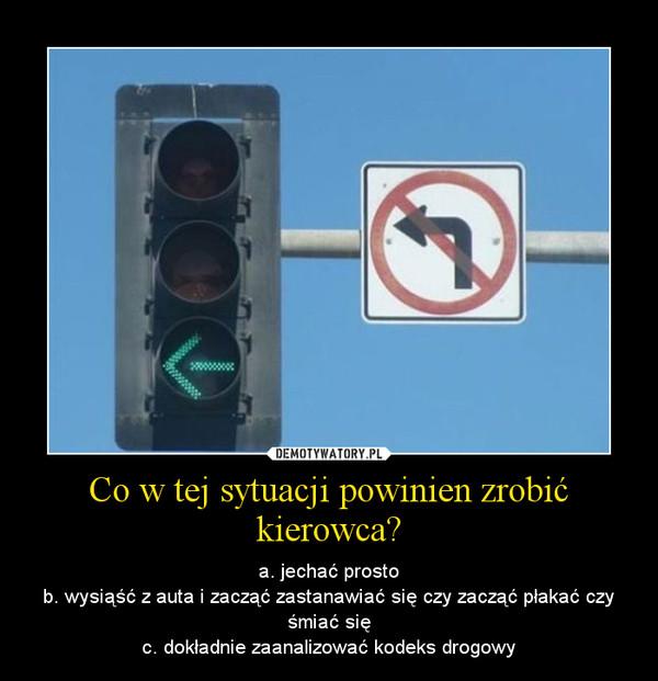 Co w tej sytuacji powinien zrobić kierowca? – Demotywatory.pl