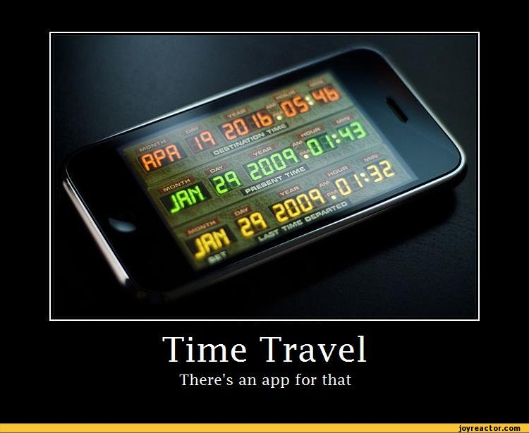 Time Travel There's an app for that,funny pictures,auto,demotivation,time travel,app