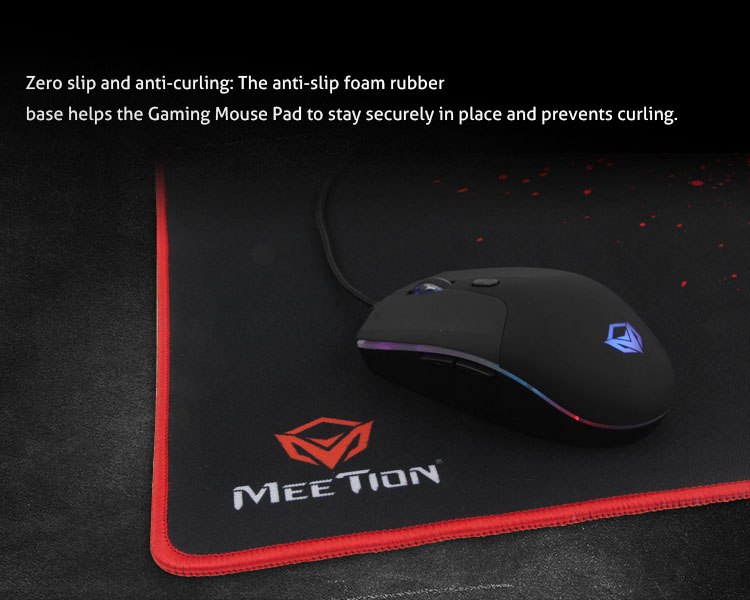 Zero slip and anti-curling: The anti-slip foam rubberbase helps the Gaming Mouse Pad to stay securely in place and prevents curling.