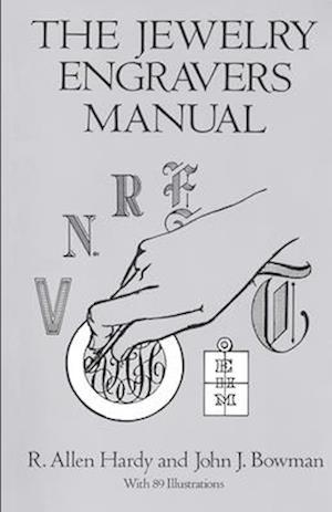 Få The Jewelry Engravers Manual af John J. Bowman som bog