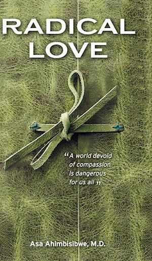 Få Radical Love af Asa Ahimbisibwe som Hardback bog på engelsk