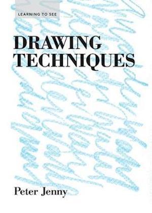 Få Drawing Techniques af Peter Jenny som Paperback bog på engelsk