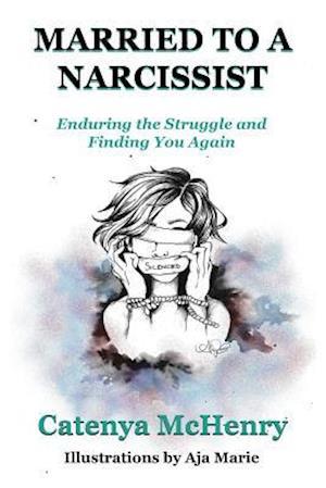 Få Married to a Narcissist af Catenya McHenry som ...