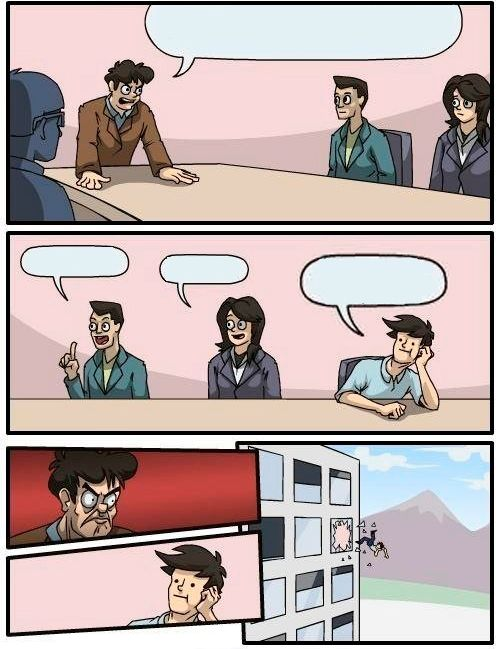 Window Meme : window, Boardroom, Meeting, Suggestion, Blank, Template, Imgflip