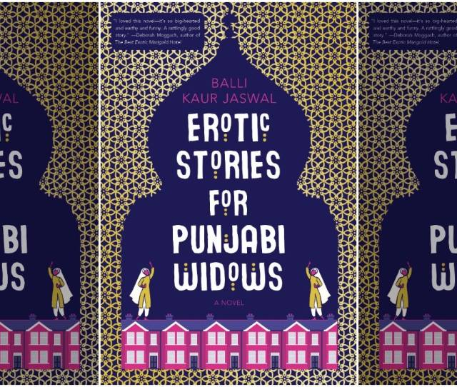 Erotic Stories For Punjabi Widows Is A Thought Provoking Story Of East Meets West Culture Excerpt